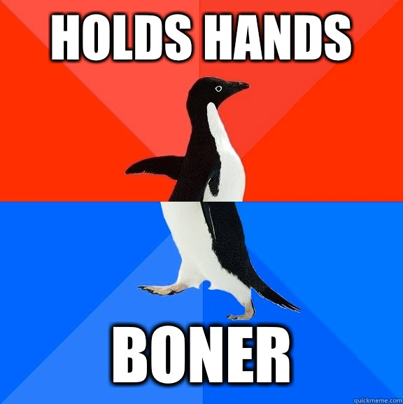 Holds hands Boner - Holds hands Boner  Socially Awesome Awkward Penguin