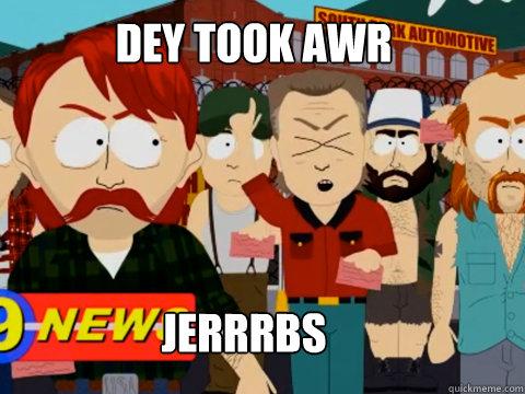 DEY TOOK AWR JERRRBS