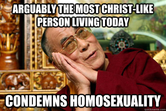 arguably the most christ-like person living today condemns homosexuality