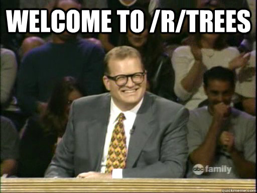 welcome to /r/trees