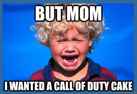 But mom I wanted a call of duty cake - But mom I wanted a call of duty cake  Misc