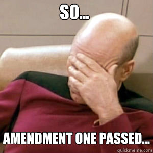So... Amendment One passed...  FacePalm