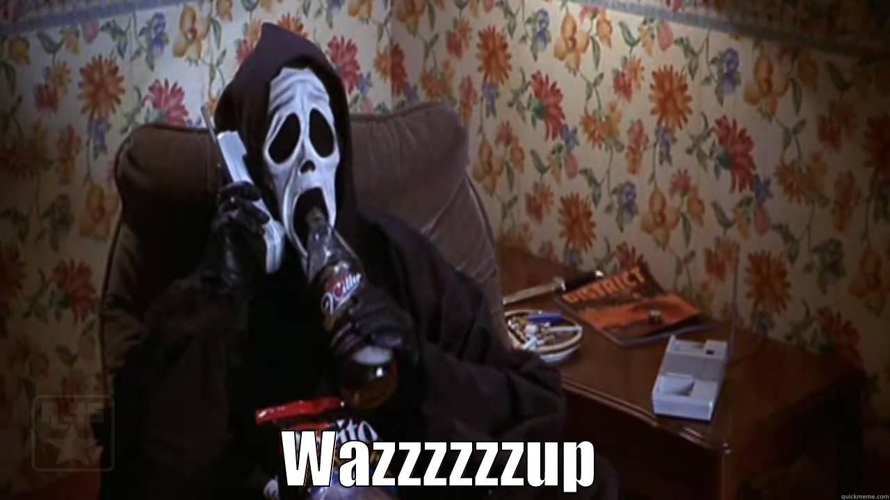 Scary movie ( scream) -  WAZZZZZZUP Misc