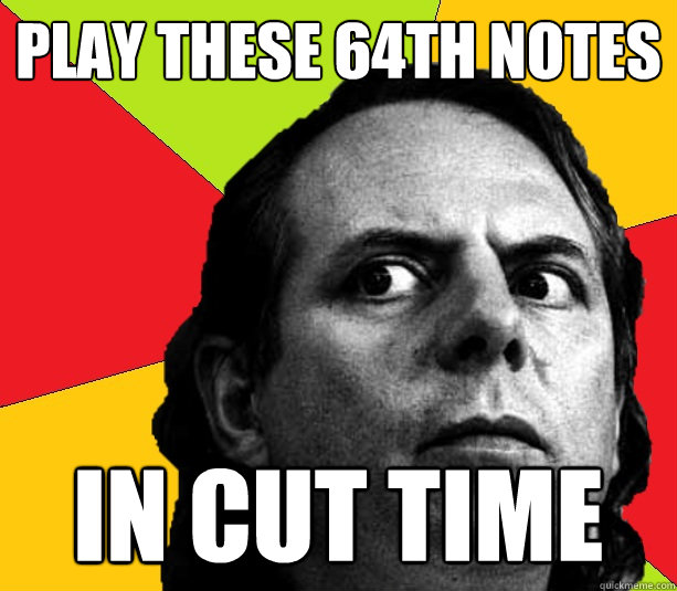 Play these 64th notes In cut time