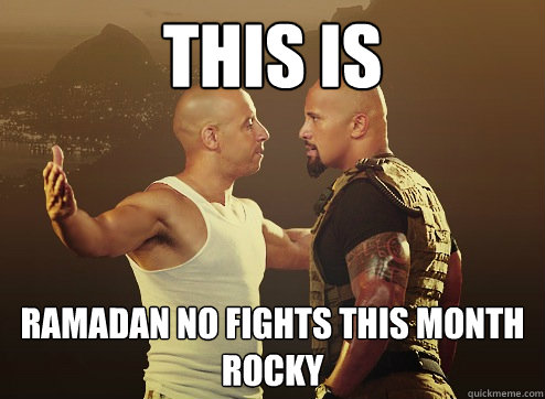 This IS ramadan no fights this month rocky