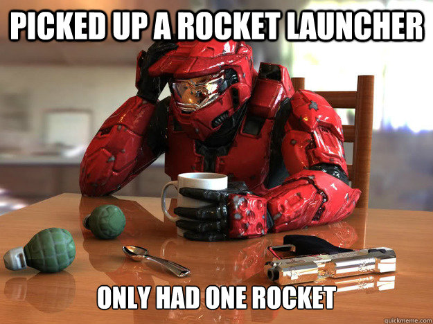 Picked up a Rocket Launcher Only had one rocket