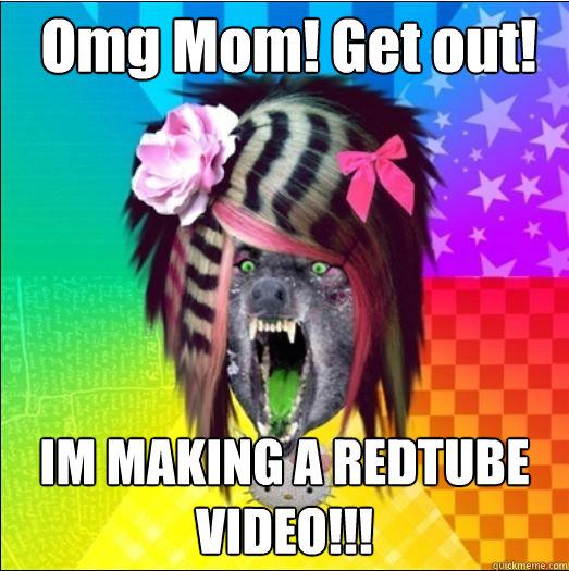 Omg Mom! Get out! IM MAKING A REDTUBE VIDEO!!!  Scene Wolf