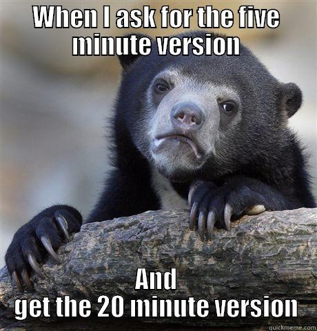 Poster Session - WHEN I ASK FOR THE FIVE MINUTE VERSION AND GET THE 20 MINUTE VERSION Confession Bear