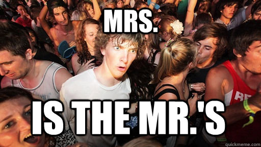 Mrs. is the Mr.'s - Mrs. is the Mr.'s  Sudden Clarity Clarence