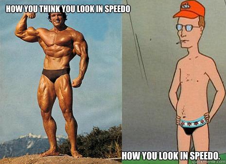 How you think you look in speedo How you look in speedo. - How you think you look in speedo How you look in speedo.  Misc