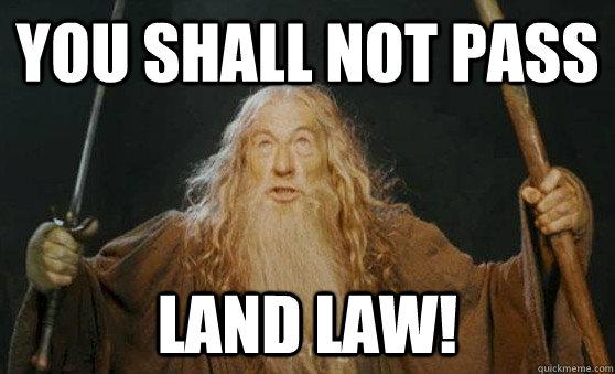 945e3921e34b82ec3e112dc80de3475c2586e4ce5e74a6fe195d9b57e48cae0a you shall not pass land law! gandalf quickmeme,Meme Land