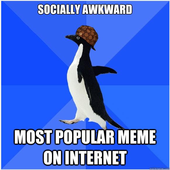 Socially awkward most popular meme on internet
