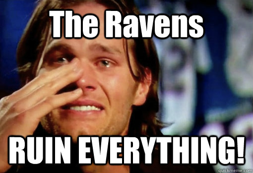 The Ravens RUIN EVERYTHING! - The Ravens RUIN EVERYTHING!  Crying Tom Brady
