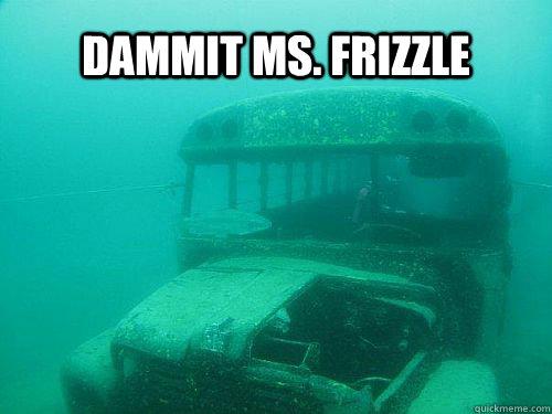 Dammit Ms. Frizzle - Dammit Ms. Frizzle  magic school bus