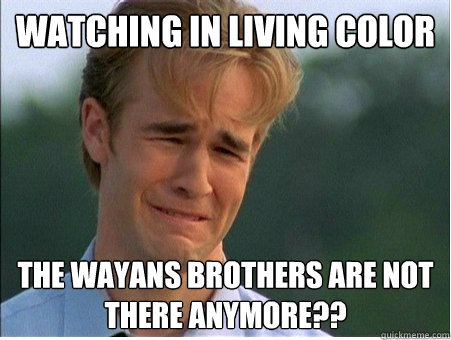 watching in living color the wayans brothers are not there anymore?? - watching in living color the wayans brothers are not there anymore??  1990s Problems