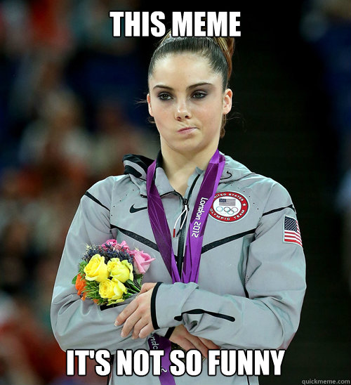 this meme it's not so funny - this meme it's not so funny  McKayla Not Impressed