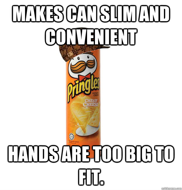 Makes can slim and convenient Hands are too big to fit.