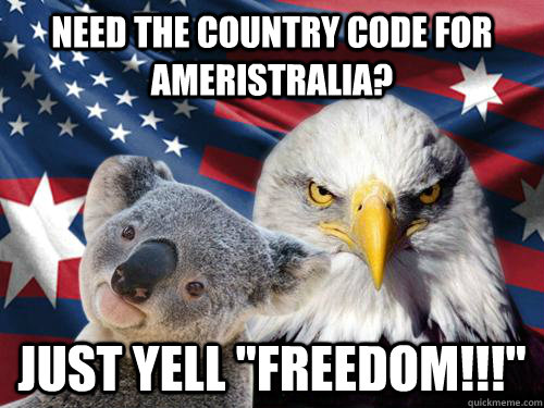 Need the country code for Ameristralia? just yell