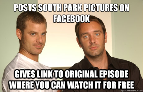 Posts south park pictures on facebook gives link to original episode where you can watch it for free