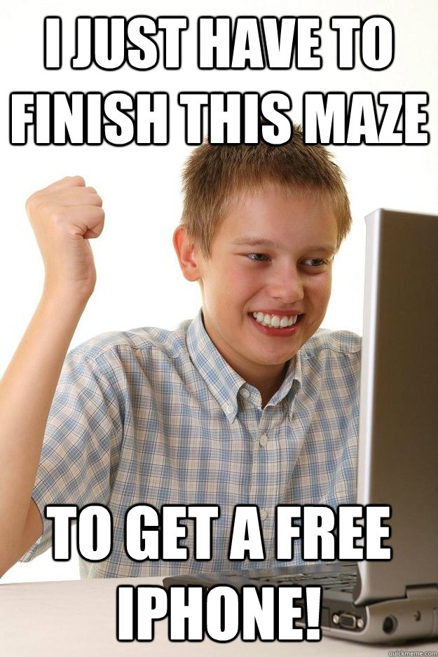 I just have to finish this maze To get a free iphone!