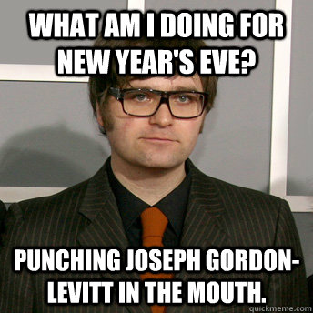 What am I doing for New year's eve? punching Joseph Gordon-Levitt in the mouth. - What am I doing for New year's eve? punching Joseph Gordon-Levitt in the mouth.  Misc