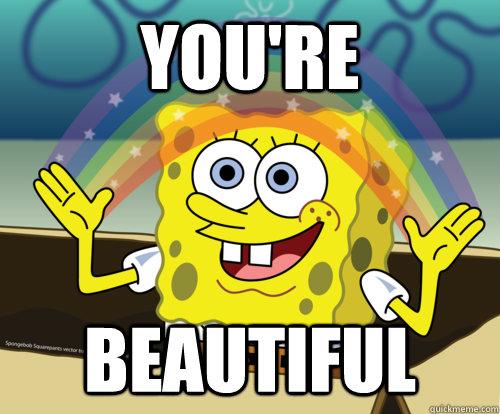 youre beautiful spongebob rainbow quickmeme