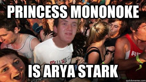 Princess Mononoke Is Arya Stark - Princess Mononoke Is Arya Stark  10 Guy Clarity Clarence
