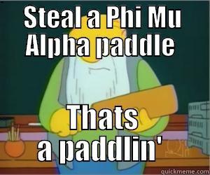 STEAL A PHI MU ALPHA PADDLE  THATS A PADDLIN'  Paddlin Jasper