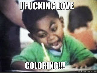 COLORING I FUCKING LOVE
