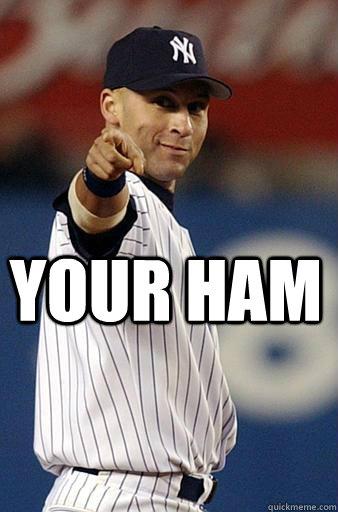 Your ham