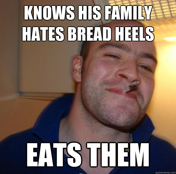 Knows his family hates bread heels eats them - Knows his family hates bread heels eats them  Misc
