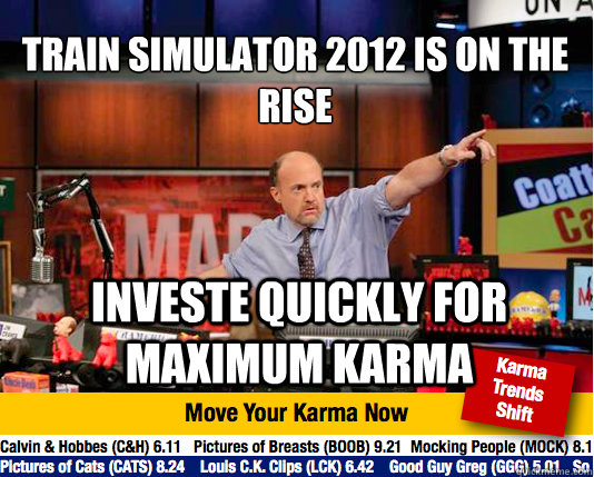Train Simulator 2012 is on the rise  Investe quickly for maximum karma  Mad Karma with Jim Cramer