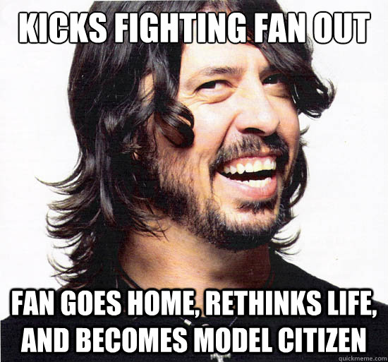 Kicks fighting fan out of concert Fan goes home, rethinks life, and becomes model citizen