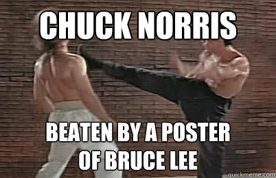 Chuck Norris beaten by a poster of Bruce Lee