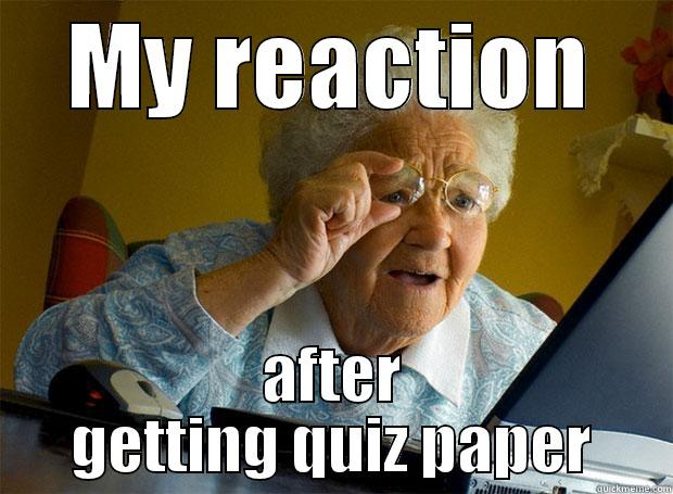 MY REACTION AFTER GETTING QUIZ PAPER Grandma finds the Internet