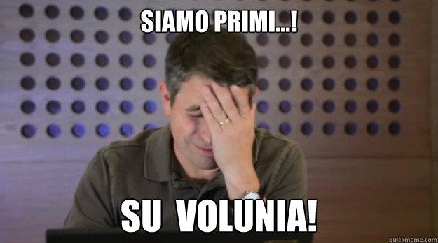Siamo Primi...! Su  Volunia! - Siamo Primi...! Su  Volunia!  Facepalm Matt Cutts