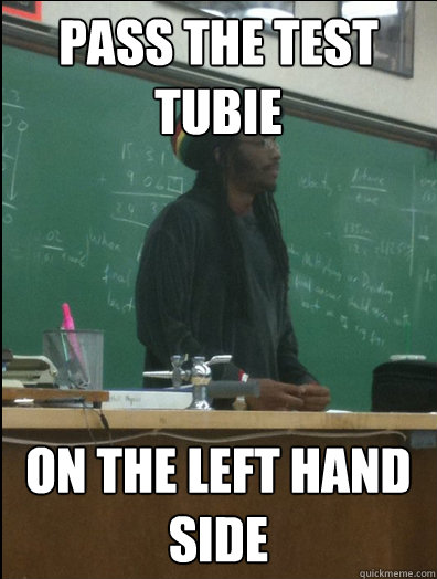 Pass the test tubie On the left hand side - Pass the test tubie On the left hand side  Rasta Science Teacher