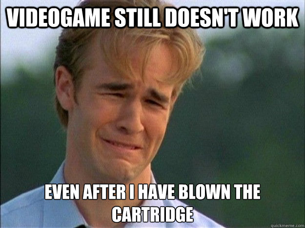 Videogame still doesn't work Even after i have blown the cartridge