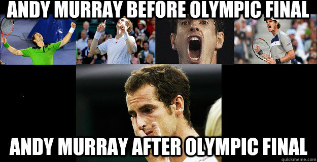 Andy murray before Olympic final andy murray after Olympic final
