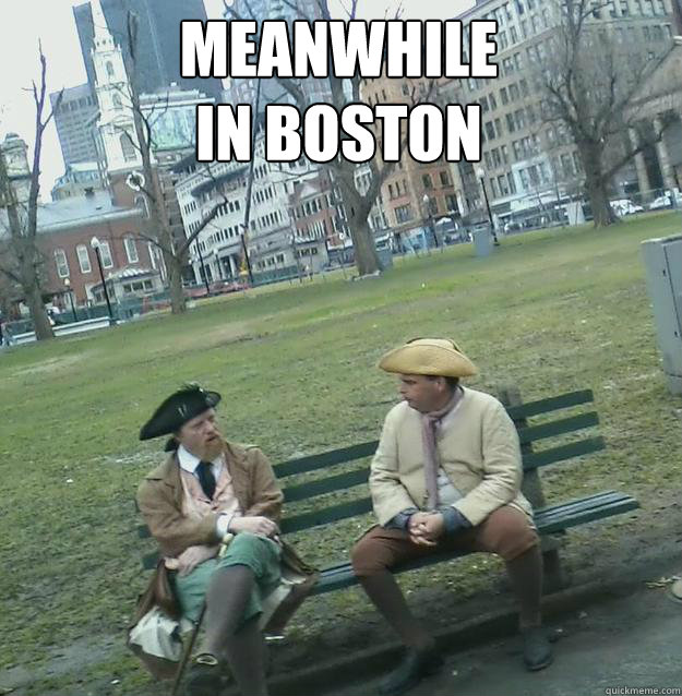 Meanwhile  in Boston
