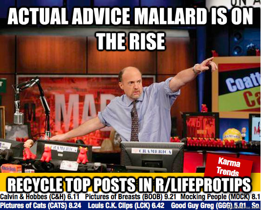 Actual advice mallard is on the rise Recycle top posts in r/LifeProTips - Actual advice mallard is on the rise Recycle top posts in r/LifeProTips  move your karma now