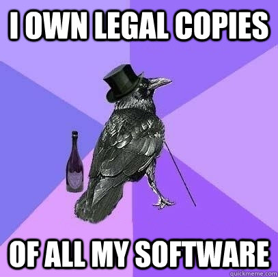 i own legal copies of all my software - i own legal copies of all my software  Rich Raven