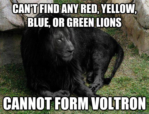 Can't find any red, yellow, blue, or green lions cannot form voltron