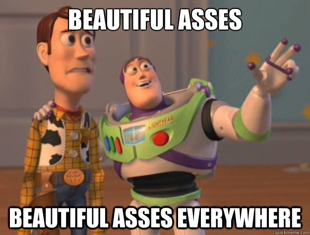 Beautiful Asses Beautiful asses everywhere - Beautiful Asses Beautiful asses everywhere  Buzz Lightyear