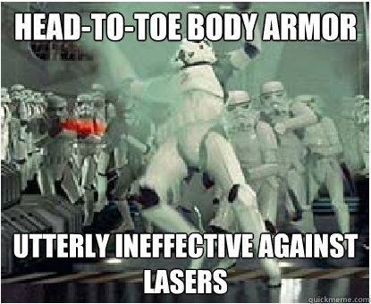 Head-to-toe body armor Utterly ineffective against lasers