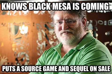 Knows Black Mesa is coming puts a source game and sequel on sale - Knows Black Mesa is coming puts a source game and sequel on sale  Good Guy Gabe