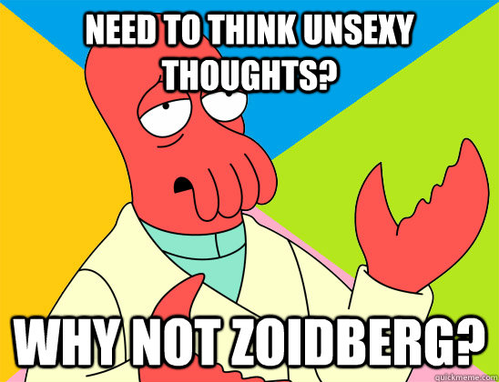 need to think unsexy thoughts? why not zoidberg? - need to think unsexy thoughts? why not zoidberg?  Misc