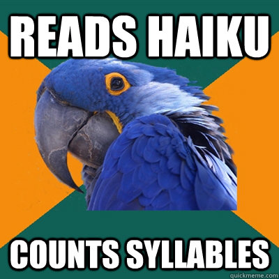 reads haiku counts syllables - reads haiku counts syllables  Paranoid Parrot