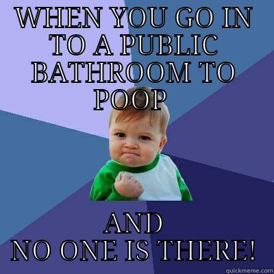 Public bathroom jokes - WHEN YOU GO IN TO A PUBLIC BATHROOM TO POOP AND NO