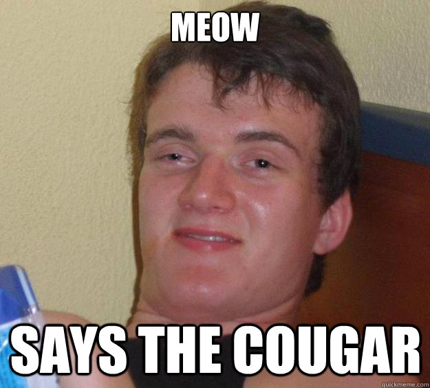 MEOW Says the COugar - MEOW Says the COugar  10 Guy